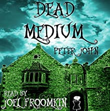 Dead Medium (       UNABRIDGED) by Peter John Narrated by Joel Froomkin