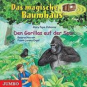 Den Gorillas auf der Spur (Das magische Baumhaus 24) | Mary Pope Osborne