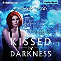 Kissed by Darkness: A Sunwalker Saga Novel, Book 1 Audiobook by Shéa MacLeod Narrated by Emily Sutton-Smith