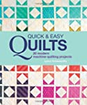 Quick and Easy Quilts: 20 Modern Mach...