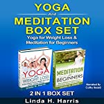 Yoga and Meditation Set: Yoga for Weight Loss & Meditation for Beginners | Linda Harris