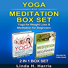 Yoga and Meditation Set: Yoga for Weight Loss & Meditation for Beginners Speech by Linda Harris Narrated by Cathy Beard