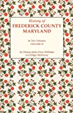 History of Frederick County, Maryland. in Two Volumes. Volume II