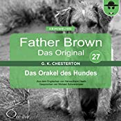 Das Orakel des Hundes (Father Brown - Das Original 27) | Gilbert Keith Chesterton