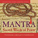 Mantra: Sacred Words of Power  by Thomas Ashley-Farrand