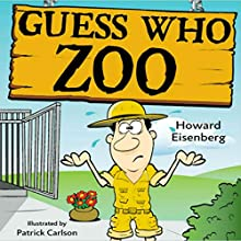 Guess Who Zoo Audiobook by Howard Eisenberg Narrated by Aislinn Phipps