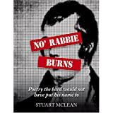 No' Rabbie Burns: Poetry the Bard Would Not Have Put His Name toby Stuart McLean