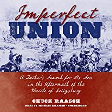 Imperfect Union: A Father's Search for His Son in the Aftermath of the Battle of Gettysburg Audiobook by Chuck Raasch Narrated by Michael Kramer