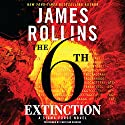 The 6th Extinction: Sigma Force, Book 10 Audiobook by James Rollins Narrated by Christian Baskous