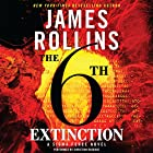 The 6th Extinction: Sigma Force, Book 10 (       UNABRIDGED) by James Rollins Narrated by Christian Baskous
