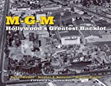 img - for MGM: Hollywood's Greatest Backlot by Bingen, Steven, Sylvester, Stephen X, Troyan, Michael (2011) Hardcover book / textbook / text book