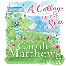 A Cottage by the Sea Audiobook by Carole Matthews Narrated by Claire Corbett