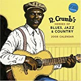 R. Crumb Heroes of Blues, Jazz and Country 2008 Wall Calendar (0810988755) by Crumb, R.