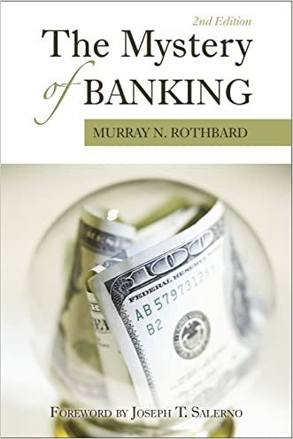 The Mystery of Banking (LvMI) written by Murray N. Rothbard