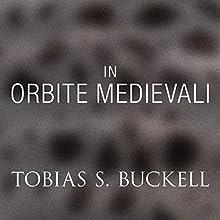 In Orbite Medievali (       UNABRIDGED) by Tobias Buckell Narrated by Jonathan Davis