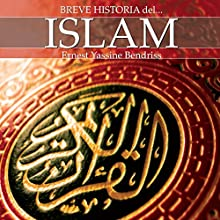 Breve historia del islam (       UNABRIDGED) by Ernest Bendriss Narrated by Walter Krochmal