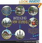 Walking New Orleans: 30 Tours Explori...
