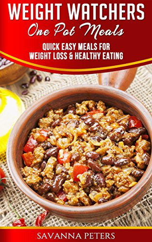 Weight Watchers One Pot Cookbook: 200+ Easy Weight Watchers One Pot Meals from Your Slow Cooker, Pressure Cooker, Dutch Oven and More by Ashley Peters, Kristina Newman