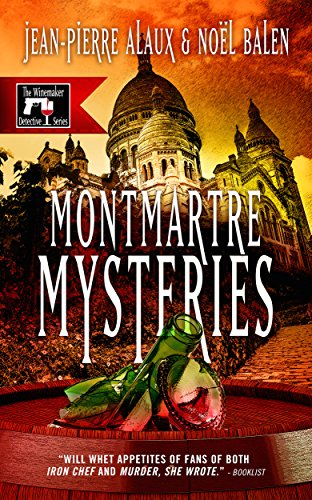Montmartre Mysteries (The Winemaker Detective Series Book 8)
