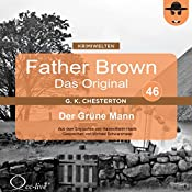 Der Grüne Mann (Father Brown - Das Original 46) | Gilbert Keith Chesterton