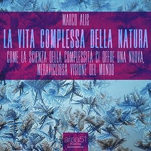 La vita complessa della natura [The Complex Life of Nature] Audiobook