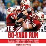 The 80-Yard Run: A Twenty-Week, Coast...