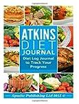 Atkins Diet Journal: Diet Log Journal...