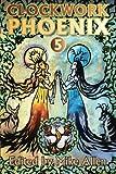 img - for Clockwork Phoenix 5 (Volume 5) book / textbook / text book