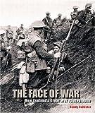 Sandy Callister The Face of War: New Zealand's Great War Photography