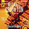 Scratch One (       UNABRIDGED) by Michael Crichton, John Lange Narrated by Christopher Lane