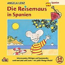 Die Reisemaus in Spanien Hörspiel von Angela Lenz Gesprochen von: Angela Lenz