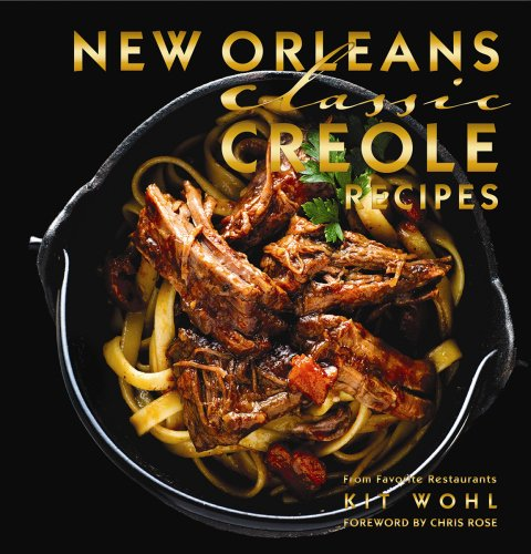 New Orleans Classic Creole Recipes (Classics) by Kit Wohl