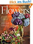Decorating with Flowers: A Stunning I...