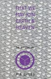 img - for That We May Join Earth & Heaven: A Lay Religious Community for the 21st Century by Pia Gyger (1-Aug-1996) Paperback book / textbook / text book