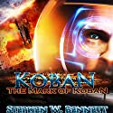 Koban: The Mark of Koban, Book 2 Audiobook by Stephen W. Bennett Narrated by Eric Michael Summerer