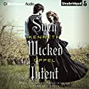 Such Wicked Intent: The Apprenticeship of Victor Frankenstein (       UNABRIDGED) by Kenneth Oppel Narrated by Luke Daniels