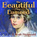 The Beautiful and Damned Hörbuch von F. Scott Fitzgerald Gesprochen von: C. James Moore
