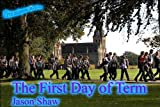 The First Day of Term (Five minute fictionseries)