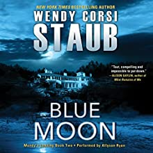 Blue Moon: Mundy's Landing, Book Two Audiobook by Wendy Corsi Staub Narrated by Allyson Ryan