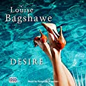 Desire Audiobook by Louise Bagshawe Narrated by Penelope Freeman