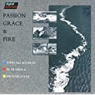 Passion Grace And Fire