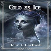 Cold as Ice: A Bubba the Monster Hunter Novella | [John G. Hartness]