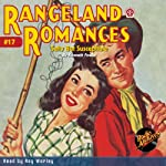 Salty but Susceptible: Rangeland Romances, Book 17 | Kenneth Fowler, RadioArchives.com