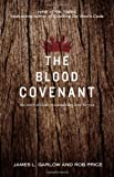The Blood Covenant: The Story of God's Extraordinary Love for You (0834130912) by James L. Garlow