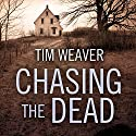 Chasing the Dead: David Raker Mystery, Book 1 Audiobook by Tim Weaver Narrated by Michael Healy