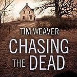 Chasing the Dead: David Raker Mystery, Book 1 | Tim Weaver
