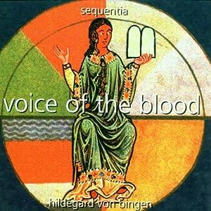 Hildegard von Bingen: Voice of the Blood by Deutsche Harmonia Mundi