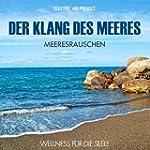 Der Klang des Meeres - Meeresrauschen...