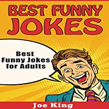 Best Funny Jokes for Adults: Funny Jokes, Stories & Riddles, Book 4 Audiobook by Joe King Narrated by Michael Hatak