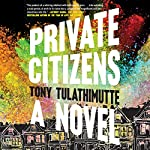Private Citizens | Tony Tulathimutte